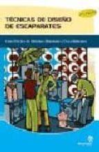 tecnicas de diseño de escaparates: guia practica de metodos, mate riales y procedimientos (2ª ed) carmen cabezas fontanilla ana isabel bastos boubeta 9788498391473