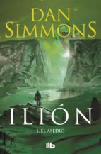 ilion i: el asedio dan simmons 9788498722673