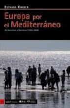 europa por el mediterraneo: de barcelona a barcelona (1995 2009) bichara khader 9788498881073