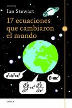 17 ecuaciones que cambiaron el mundo-ian stewart-9788498925173