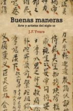 buenas manera: arte y artistas del siglo xx-j.f. yvars-9788499089973