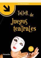 taller de juegos teatrales jose cañas torregrosa 9788499215273