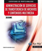 ADMINISTRACIÓN DE SERVICIOS DE TRANSFERENCIA DE ARCHIVOS Y CONTENIDOS MULTIMEDIA. (EBOOK)