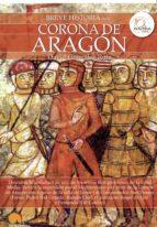 breve historia de la corona de aragon-david ruiz gonzalez-9788499673073
