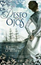 deseo en sus ojos (ebook)-kaitlin o riley-9788499704173