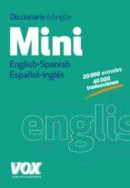 Diccionario Mini. English-Spanish. Español-Inglés (Vox - Lengua Inglesa - Diccionarios Generales)