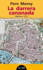 la darrera canonada: mallorca, 1715-pere morey-9788499756073