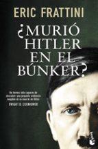 ¿murio hitler en el bunker?-eric frattini-9788499985473