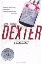 dexter l oscuro-jeff lindsay-9788804608073