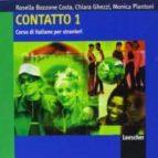 contatto 1: corso di italiano per stranieri (livello principiante -elementare) (2 audio-cds)-rosella bozzone costa-9788820177973