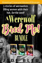 A WEREWOLF BRED ME! BUNDLE
