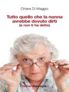 tutto quello che la nonna avrebbe dovuto dirti (e non ti ha detto) (ebook)-9788864310473