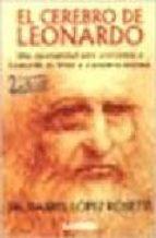 el cerebro de leonardo : una oportunidad para acercarnos a leonar do da vinci y a nosotros mismos-daniel lopez rosetti-9789870006473