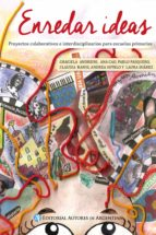 enredar ideas: proyectos colaborativos e interdisciplinarios para escuelas primarias (ebook)-laura suárez-9789877113273