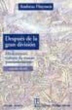 despues de la gran division: modernismo, cultura de masas, posmod ernismo andreas huyssen 9789879396773