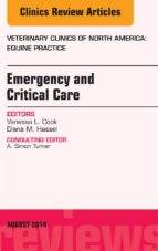 Emergency And Critical Care, An Issue Of Veterinary Clinics Of North America: Equine Practice, (The Clinics: Veterinary Medicine)