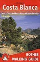 COSTA BLANCA: DENIA - CALPE - BENIDORM - ALCOY - ALICANTE - TORRE VIEJA - 50 WALKS
