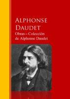 Obras ? Colección  de Alphonse Daudet: Biblioteca de Grandes Escritores