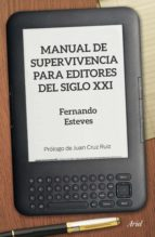 MANUAL DE SUPERVIVENCIA PARA EDITORES DEL SIGLO XXI (EBOOK)