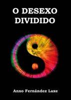 O desexo dividido