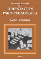 ORÍGENES Y DESARROLLO DE LA ORIENTACIÓN PSICOPEDAGÓGICA (EBOOK)