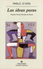 LAS IDEAS PURAS (FINALISTA PREMIO HERRALDE 2000)