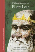 El Rey Lear - Edición Ilustrada Y Bilingüe (GRANDES CLASICOS)