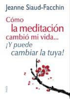 CÓMO LA MEDITACIÓN CAMBIÓ MI VIDA... (EBOOK)
