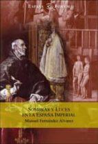 SOMBRAS Y LUCES EN LA ESPAÑA IMPERIAL (EBOOK)