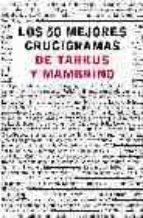 LOS 50 MEJORES CRUCIGRAMAS DE TARKUS Y MAMBRINO