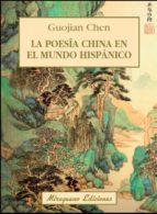 LA POESÍA CHINA EN EL MUNDO HISPÁNICO