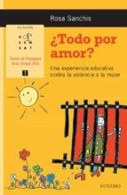 TODO POR AMOR?: UNA EXPERIENCIA EDUCATIVA CONTRA LA VIOLENCIA A LA MUJER