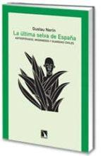 LA ULTIMA SELVA DE ESPAÑA: ANTROPOFAGOS, MISIONEROS Y GUARDIAS CI VILES