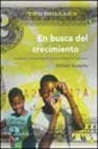 EN BUSCA DEL CRECIMIENTO: ANDANZAS Y TRIBULACIONES DE LOS ECONOMI STAS DEL DESARROLLO