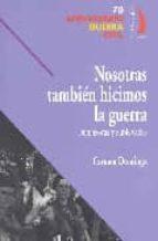 NOSOTRAS TAMBIEN HICIMOS LA GUERRA: DEFENSORAS Y SUBLEVADAS