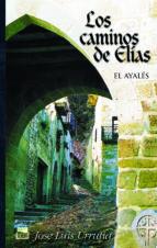 Los caminos de Elías. El ayalés I