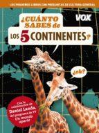 ¿Cuánto Sabes De Los 5 Continentes? (Vox - Temáticos)