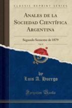 Anales de la Sociedad Científica Argentina, Vol. 8: Segundo Semestre de 1879 (Classic Reprint)