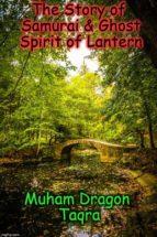 THE STORY OF SAMURAI&GHOST SPIRIT OF LANTERN (EBOOK)