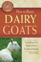 How To Raise Dairy Goats: Everything You Need To Know Explained Simply (Back-To-Basics)
