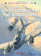 He 111 Kampfgeschwader on the Russian Front (Combat Aircraft 100)