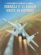 Israeli F-15 Eagle Units in Combat (Combat Aircraft 67)