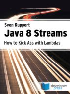 Java 8 Streams: How To Kick Ass With Lambdas (English Edition)