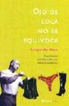 OJO DE LOCA NO SE EQUIVOCA. UNA IRONICA Y LUCIDA REFLEXION SOBRE EL AMBIENTE
