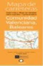 MAPA DE CARRETERAS COMUNIDAD VALENCIANA, BALEARES (1:300000)