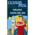 Escapada Azul. Málaga - Costa del Sol