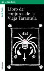 Conjuros De La Vieja Tarántula (Grumetes)