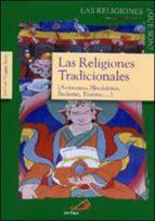 Las religiones tradicionales: Animismo, hinduismo, budismo, taoísmo... (Las religiones, ¿qué son?)