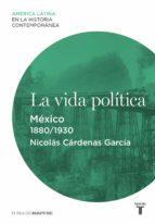 La vida política. México (1880-1930)