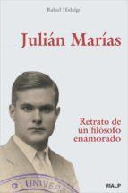 JULIÁN MARÍAS. RETRATO DE UN FILÓSOFO ENAMORADO (EBOOK)